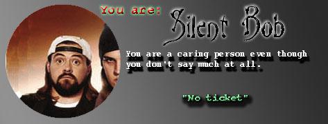 You are Silent Bob