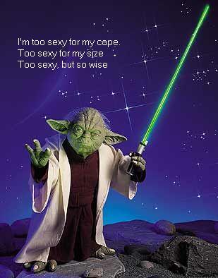 Yoda's too sexy.